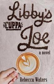Libby's Cuppa Joe by Rebecca Waters