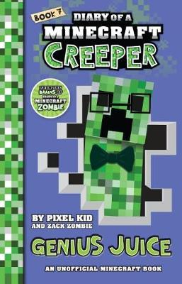 Diary of a Minecraft Creeper #7: Genius Juice by Pixel Kid