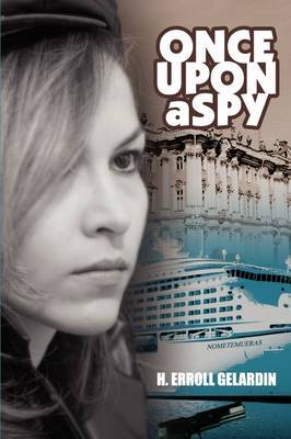 Once Upon a Spy by H. Erroll Gelardin image