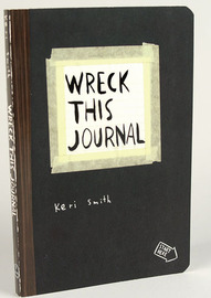 Wreck This Journal: To Create Is to Destroy by Keri Smith