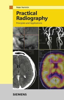 Practical Radiography: Principles and Applications by Peter H. Hertrich