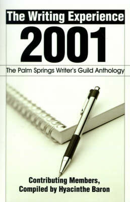 The Writing Experience 2001: The Palm Springs Writer's Guild Anthology