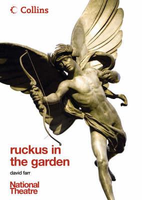 Ruckus in the Garden by David Farr