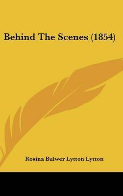 Behind The Scenes (1854) by Baroness Rosina Bulwer Lytton Lytton