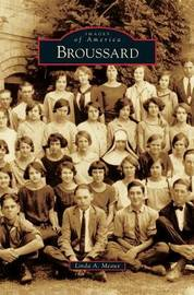 Broussard by Linda A Meaux