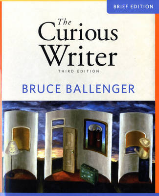 The Curious Writer, Brief Edition by Bruce Ballenger image