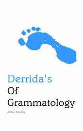 Derrida's of Grammatology by Arthur Bradley