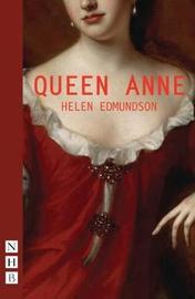 Queen Anne by Helen Edmundson