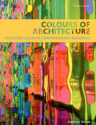Colours of Architecture by Andrew Moor