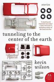 Tunneling to the Center of the Earth by Kevin Wilson