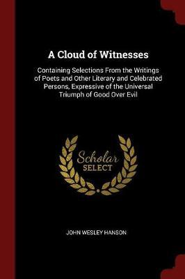 A Cloud of Witnesses by John Wesley Hanson image
