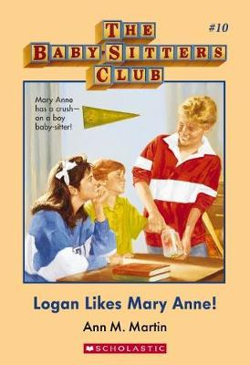 Baby-Sitters Club #10: Logan Likes Mary Anne by Martin Ann M