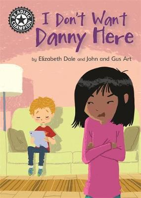 Reading Champion: I Don't Want Danny Here by Elizabeth Dale image