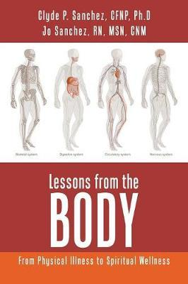 Lessons from the Body by Cfnp Ph D Sanchez