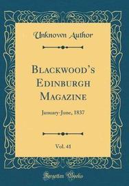Blackwood's Edinburgh Magazine, Vol. 41 by Unknown Author