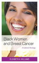 Black Women and Breast Cancer by Elizabeth A. Williams