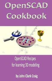 Openscad Cookbook by John Clark Craig