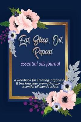 Eat, Sleep, Oil, Repeat | Rose de Guerre Book | In-Stock