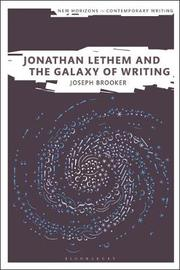 Jonathan Lethem and the Galaxy of Writing by Joseph Brooker