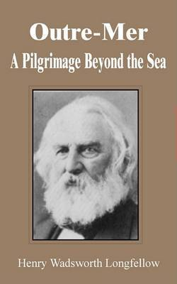 Outre-Mer: A Pilgrimage Beyond the Sea by Henry Wadsworth Longfellow image
