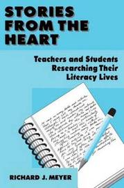 Stories From the Heart by Richard J Meyer