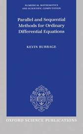 Parallel and Sequential Methods for Ordinary Differential Equations by Kevin Burrage