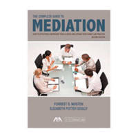 The Complete Guide to Mediation by Forrest S. Mosten
