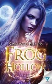 Frog Hollow by Savannah Blevins