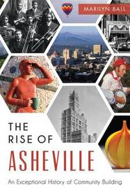 The Rise of Asheville by Marilyn Ball