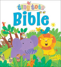 Tiny Tots Bible by Lois Rock
