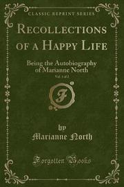Recollections of a Happy Life, Vol. 1 of 2 by Marianne North image
