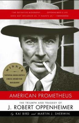 American Prometheus by Kai Bird