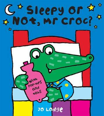 Sleepy or Not Mr. Croc by Jo Lodge