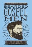 Bearded Gospel Men by Jared Brock