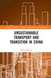 Unsustainable Transport and Transition in China by Becky P. Y. Loo
