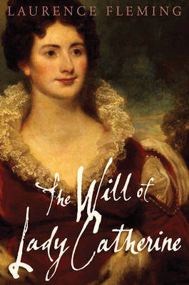 The Will Of Lady Catherine by Laurence Fleming image