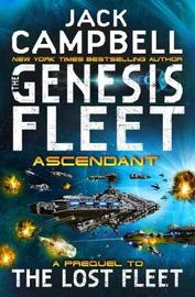 The Genesis Fleet - Ascendant by Jack Campbell