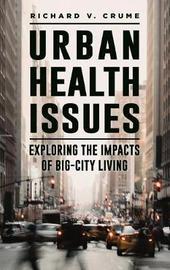 Urban Health Issues by Richard V. Crume
