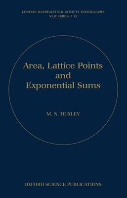 Area, Lattice Points, and Exponential Sums by M.N. Huxley