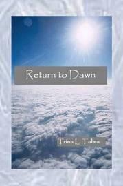 Return to Dawn by Trina L. Talma image