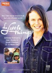 Little Things: 2 - 6 Years Old on DVD