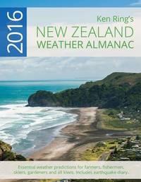 2016 New Zealand Weather Almanac by Ken Ring