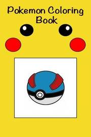 Pokemon Coloring Book: Color in Forty Amazing Illustrations! for Kids and Grownups Alike! by Corsair Mogul Publishing image