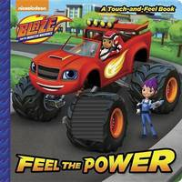 Feel the Power (Blaze and the Monster Machines) by Random House