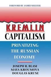 Kremlin Capitalism by Joseph R Blasi