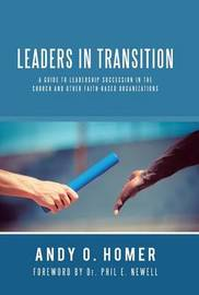 Leaders in Transition by Andy O Homer