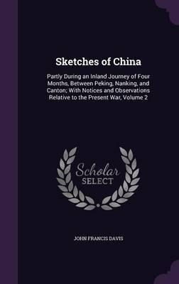 Sketches of China by John Francis Davis