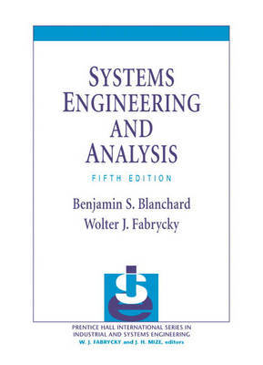 Systems Engineering and Analysis by Benjamin S Blanchard image