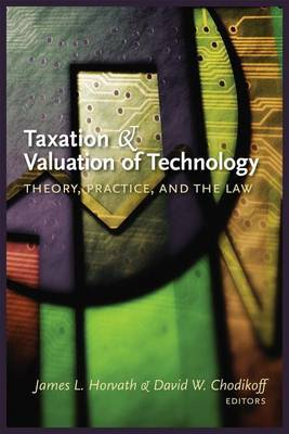 Taxation and Valuation of Technology by James L. Horvath image