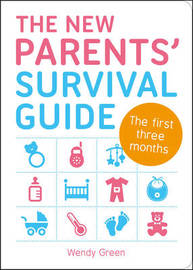 The New Parents' Survival Guide by Wendy Green